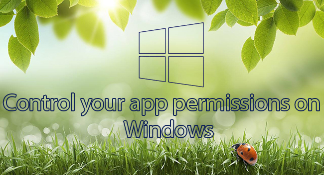 Control your app permissions on windows