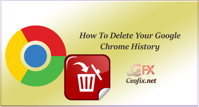How To Delete Your Google Chrome History