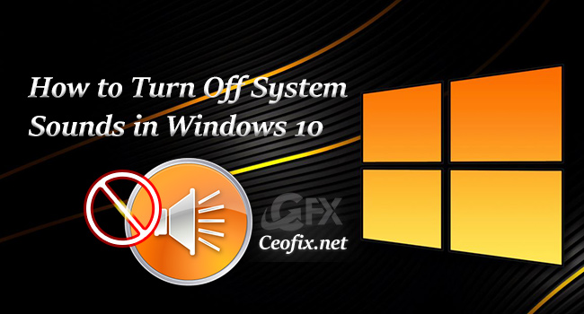 Turn Off System Sounds in Windows 10