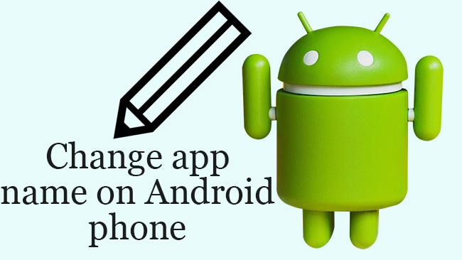 Change Names of the App Icons on Android (No APP-No Root)